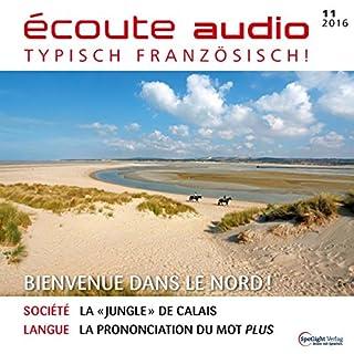 Écoute Audio - Bienvenue dans le Nord ! 11/16     Französisch lernen Audio - Willkommen im Norden!              Autor:                                                                                                                                 div.                               Sprecher:                                                                                                                                 div.                      Spieldauer: 59 Min.     Noch nicht bewertet     Gesamt 0,0