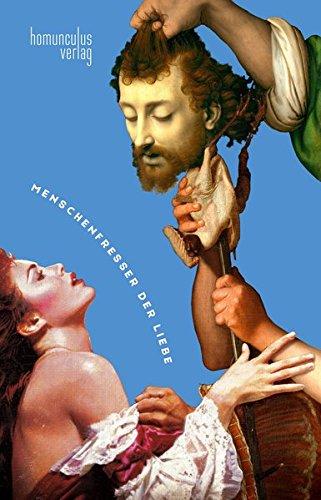 Menschenfresser der Liebe (Seitenstechen / (Literaturzeitschrift))