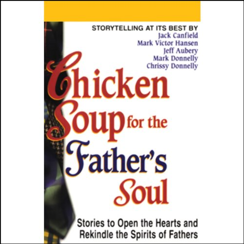 Chicken Soup for the Father's Soul audiobook cover art