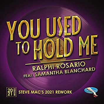 You Used to Hold Me 2021 (Steve Mac's 2021 Rework)