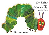 Die kleine Raupe Nimmersatt: Das besondere Spielbilderbuch (Eric Carle German)