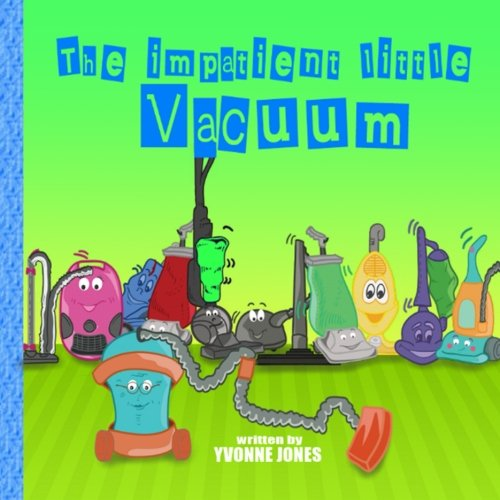 The Impatient Little Vacuum
