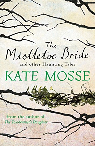 The Mistletoe Bride and Other Haunting Tales (English Edition)