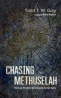 Chasing Methuselah