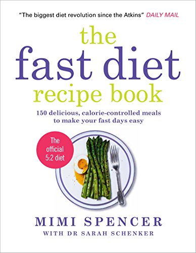 Fast Diet recipe Book - 150 Delicious, Calorie-controlled Meals: 150 delicious, calorie-controlled meals to make your fasting days easy