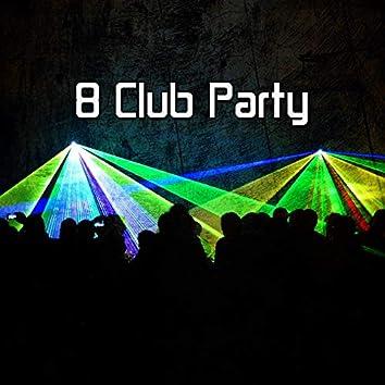8 Club Party