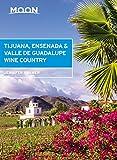 Moon Tijuana, Ensenada & Valle de Guadalupe Wine Country (Travel Guide) (English Edition)