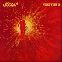 Come With Us [Limited Edition] [Japanese Import] by The Chemical Brothers