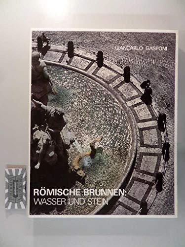 Römische Brunnen: Wasser und Stein