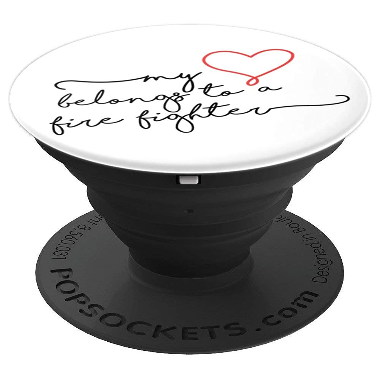 My Heart Belongs To A Fire Fighter Best Gift for Friend - PopSockets Grip and Stand for Phones and Tablets
