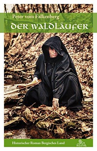 Der Waldläufer (Historischer Roman Bergisches Land)