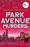 Park Avenue Murders: Eine Mörderin zum Verlieben - Band 2: Roman