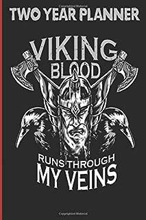 Viking Blood Runs Through My Veins TWO YEAR PLANNER: Weekly Planner and Calendar 2 Year Calendar Starts September 1 2019 to December 31 2021, 27 Months, 122 pgs, Mjolnir Cover