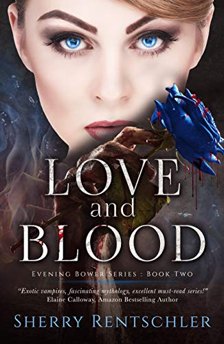 Love and Blood (Evening Bower Book 2)
