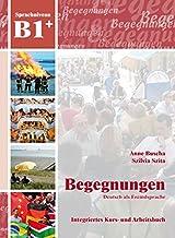 Begegnungen Deutsch als Fremdsprache B1+: Integriertes Kurs- und Arbeitsbuch: Kurs- und Arbeitsbuch B1+ mit 2 CDs
