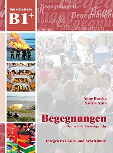 Begegnungen: Deutsch als Fremdsprache, Kurs- und Arbeitsbuch, Sprachniveau B1+ (2 CD-ROM)