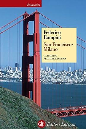 San Francisco-Milano: Un italiano nellaltra America (Economica Laterza Vol. 668)