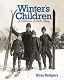 Winter s Children: A Celebration of Nordic Skiing