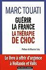 Guérir la France, la thérapie de choc par Lévy
