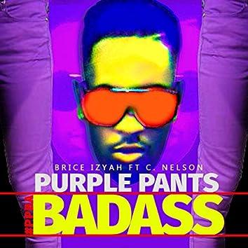 Purple Pants Badass (feat. C.Nelson)