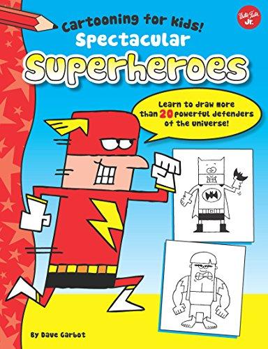 Spectacular Superheroes (Cartooning for Kids)