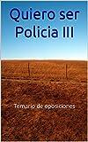Quiero ser Policia III: Temario de oposiciones (CNP Bloque III nº 3)