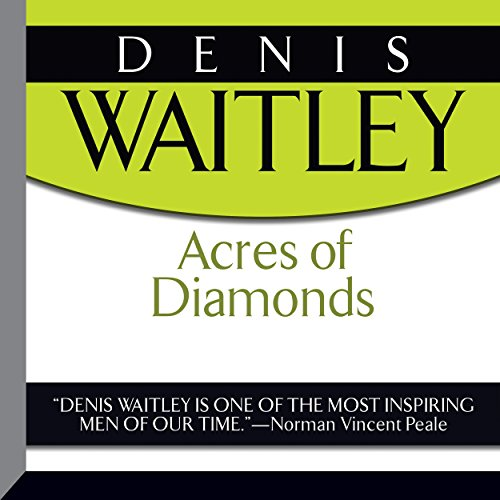 Acres of Diamonds                   Written by:                                                                                                                                 Russell H. Conwell                               Narrated by:                                                                                                                                 Denis Waitley                      Length: 59 mins     4 ratings     Overall 4.3
