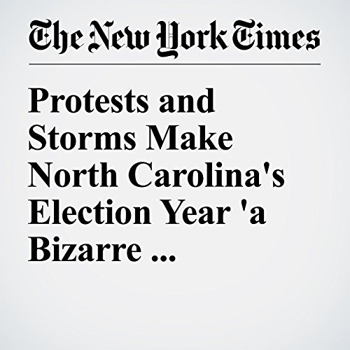 Protests and Storms Make North Carolina's Election Year 'a Bizarre Experience' cover art