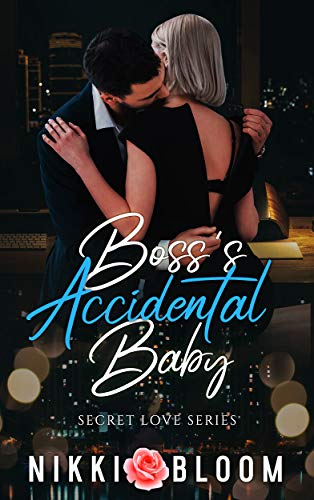 Boss's Accidental Baby: A Billionaire Small Town Second Chance Romance (Secret Love) (English Edition)