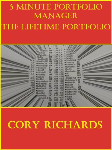 5 MINUTE PORTFOLIO MANAGER: THE LIFETIME PORTFOLIO: EASY ASSET ALLOCATION FOR 401K, 403B, AND OTHER RETIREMENT ACCOUNTS FOR ALL AGES