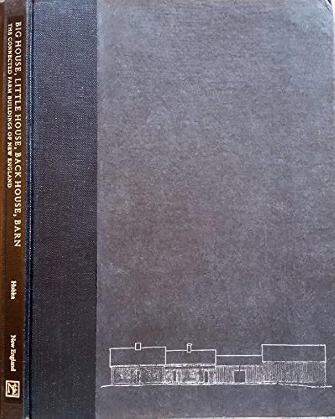 Big House, Little House, Back House, Barn: The Connected Farm Buildings of New England by Thomas C. Hubka (1984-10-01)