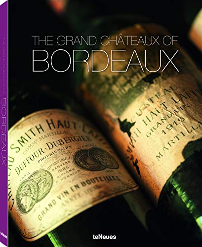 The grand chateaux of Bordeaux. Ediz. illustrata