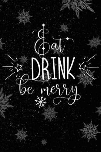 Eat Drink Be Merry Christmas Letters To Santa: Matte Softcover, 100 Pages 6 x 9 format, prayer journal for your upcoming christmas party