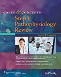 Cases & Concepts Step 1 Pathophysiology Review - Aaron B. Caughey