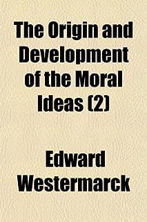 The Origin and Development of the Moral Ideas (2)