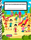 Kids Fun Playground Notebook: Boys' and Girls Fun and Sporty Lined Notebook for Grades K-2-3-4