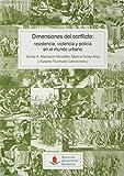 Dimensiones del conflicto: resistencia, violencia y policía en el mundo urbano (Historia) (Spanish and Italian Edition)