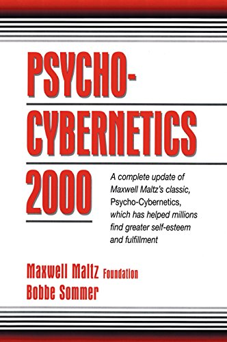 Psycho-Cybernetics 2000: A Complete Update of Maxwell Maltz's Classic, Psycho-Cybernetics, Which Has Helped Millions Find Greater Self-Esteem and Fulfillment
