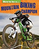 How to be a... Mountain Biking Champion - James Nixon