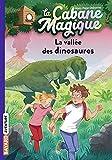 La cabane magique, Tome 01 - La vallée des dinosaures