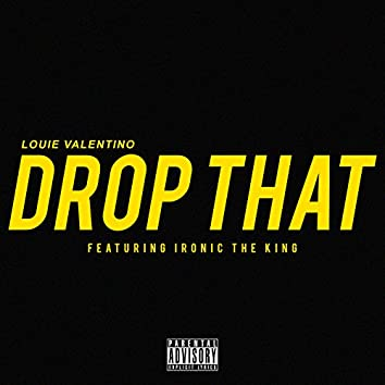 Drop That (feat. IRONIC THE KING)