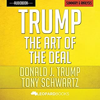 Trump: The Art of the Deal: by Donald J. Trump & Tony Schwartz | Unofficial & Independent Summary & Analysis audiobook cover art