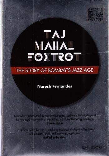 Taj Mahal Foxtrot: The Story of Bombay's Jazz Age