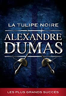 La tulipe noire (La collection Alexandre Dumas t. 5) (French Edition)
