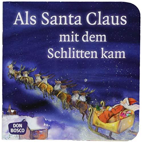 Als Santa Claus mit dem Schlitten kam. Mini-Bilderbuch. Don Bosco Minis: Märchen (Meine Lieblingsmärchen)