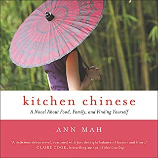 Kitchen Chinese     A Novel About Food, Family, and Finding Yourself              By:                                                                                                                                 Ann Mah                               Narrated by:                                                                                                                                 Emily Woo Zeller                      Length: 11 hrs and 22 mins     12 ratings     Overall 4.0