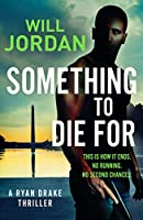 Something to Die For (Ryan Drake)