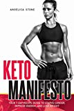Keto Manifesto: Your 7-Day Recipe Guide to Starve Cancer, Improve Energy, and Lose Weight (Delicious food to improve your brain and body! Book 1) (English Edition)