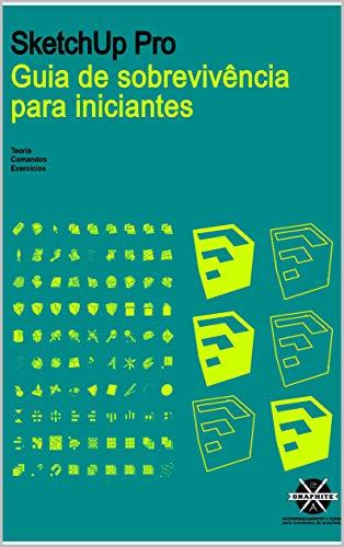 SKETCHUP PRO PARA ARQUITETURA E ENGENHARIA: GUIA PARA INICIANTES (Portuguese Edition)