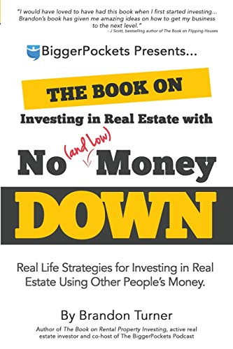 The Book on Investing in Real Estate with No (and Low) Money...